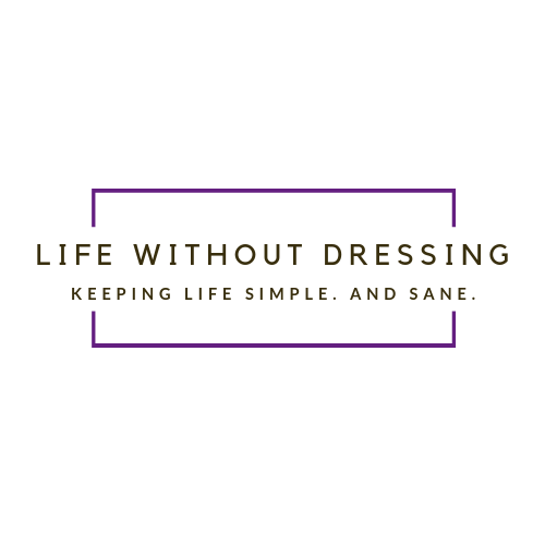 Life Without Dressing